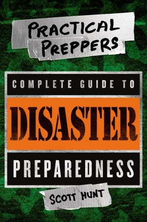 The Practical Preppers Complete Guide to Disaster Preparedness *Scratch & Dent*