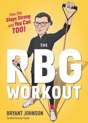 The RBG Workout: How She Stays Strong . . . and You Can Too! *Scratch & Dent*