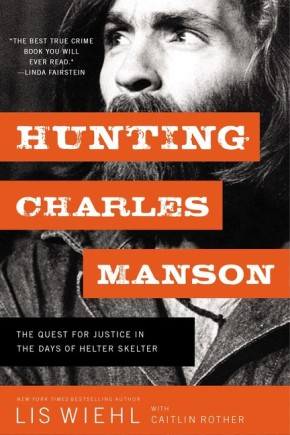 Hunting Charles Manson: The Quest for Justice in the Days of Helter Skelter *Scratch & Dent*