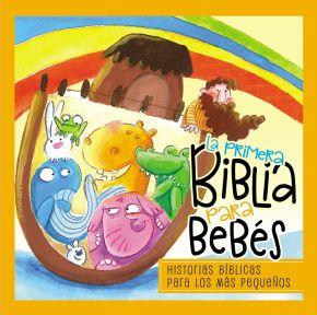 La primera Biblia para bebes: El mensaje de le Biblia-corto y entranable (Spanish Edition)