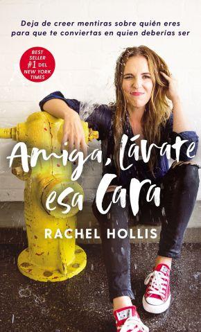Amiga, lavate esa cara: Deja de creer mentiras sobre quien eres para que te conviertas en quien deberis ser (Spanish Edition)