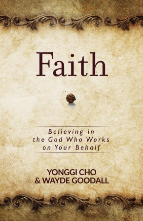 Faith: Believing in the God Who Works on Your Behalf