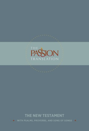 The Passion Translation New Testament (Slate): With Psalms, Proverbs and Song of Songs (The Passion Translation) *Scratch & Dent*