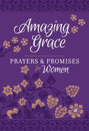 Amazing Grace: Prayers & Promises for Women