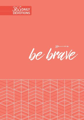Be Brave: 365 Daily Devotions (Faux Leather) – Motivating Devotions to Help Find Courage and Strength, Perfect Gift for Birthdays, Holidays, and More *Scratch & Dent*