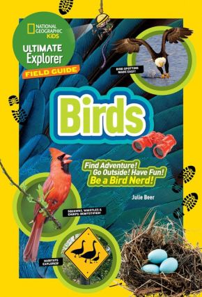 Ultimate Explorer Field Guide: Birds (National Geographic Kids Ultimate Explorer Field Guide)