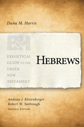 Hebrews (Exegetical Guide to the Greek New Testament)
