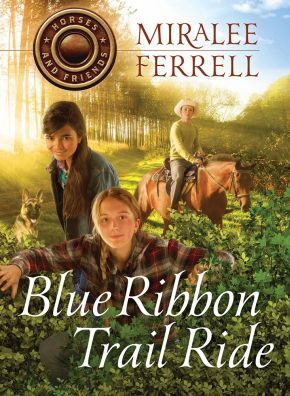 Blue Ribbon Trail Ride (Horses and Friends) (Volume 4)