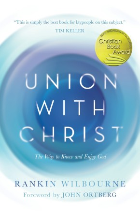 Union with Christ: The Way to Know and Enjoy God *Scratch & Dent*