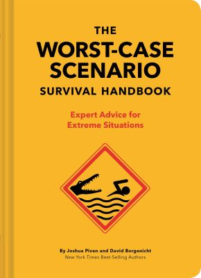 The Worst-Case Scenario Survival Handbook: Expert Advice for Extreme Situations (Survival Handbook, Wilderness Survival Guide, Funny Books) *Scratch & Dent*