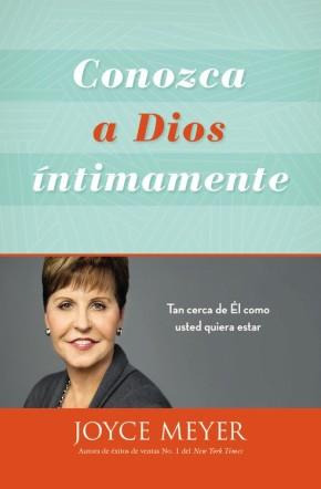 Conozca a Dios intimamente: Tan cerca de El como usted quiera estar (Spanish Edition)