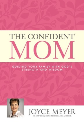 The Confident Mom: Guiding Your Family with God's Strength and Wisdom *Scratch & Dent*