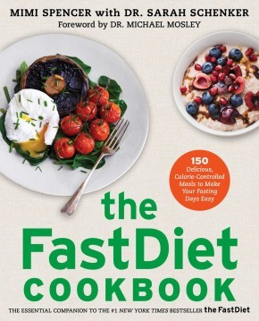 The FastDiet Cookbook: 150 Delicious, Calorie-Controlled Meals to Make Your Fasting Days Easy *Scratch & Dent*