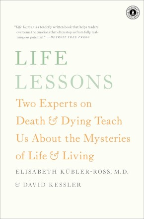 Life Lessons: Two Experts on Death and Dying Teach Us About the Mysteries of Life and Living *Scratch & Dent*