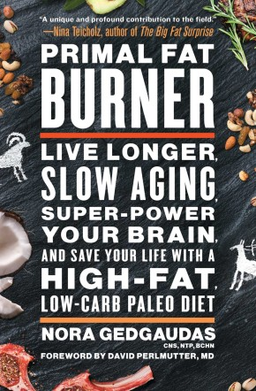 Primal Fat Burner: Live Longer, Slow Aging, Super-Power Your Brain, and Save Your Life with a High-Fat, Low-Carb Paleo Diet *Scratch & Dent*
