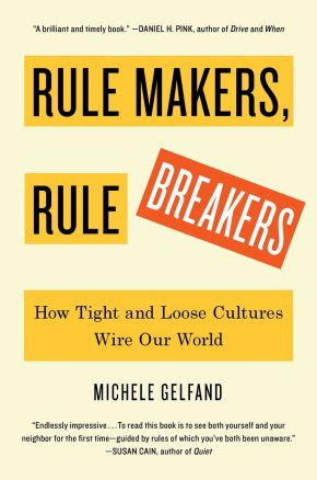 Rule Makers, Rule Breakers: How Tight and Loose Cultures Wire Our World *Scratch & Dent*