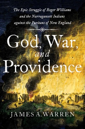 God, War, and Providence: The Epic Struggle of Roger Williams and the Narragansett Indians against the Puritans of New England *Scratch & Dent*