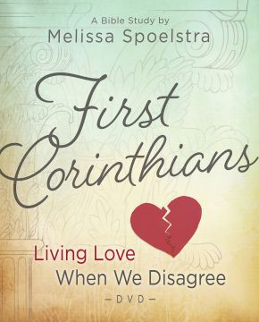 First Corinthians - Women's Bible Study DVD: Living Love When We Disagree