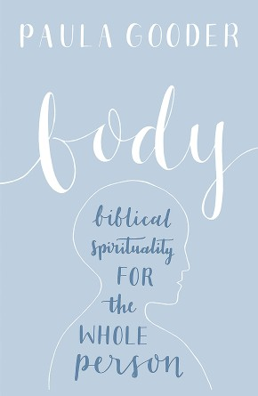 Body: A Biblical Spirituality for the Whole Person