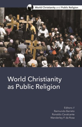 World Christianity as Public Religion (World Christianity and Public Religion)