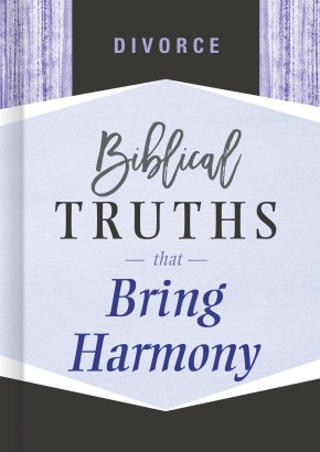 Divorce: Biblical Truths that Bring Harmony
