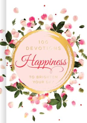 Happiness: 100 Devotions to Brighten Your Day *Scratch & Dent*