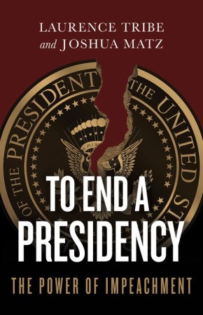 To End a Presidency: The Power of Impeachment *Scratch & Dent*
