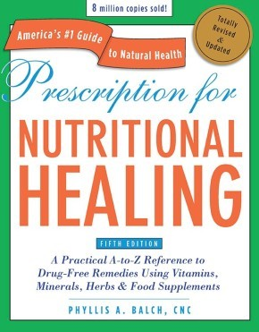 Prescription for Nutritional Healing, Fifth Edition: A Practical A-to-Z Reference to Drug-Free Remedies Using Vitamins, Minerals, Herbs & Food Supplements *Scratch & Dent*