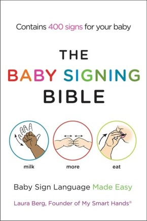 The Baby Signing Bible: Baby Sign Language Made Easy *Scratch & Dent*
