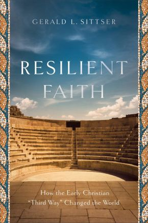 Resilient Faith: How the Early Christian