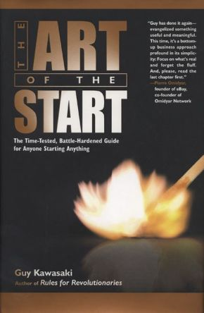 The Art of the Start: The Time-Tested, Battle-Hardened Guide for Anyone Starting Anything *Scratch & Dent*