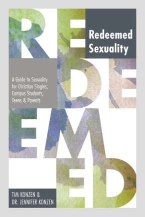 Redeemed Sexuality: A Guide to Sexuality for Christian Singles, Campus Students, Teens, and Parents *Scratch & Dent*