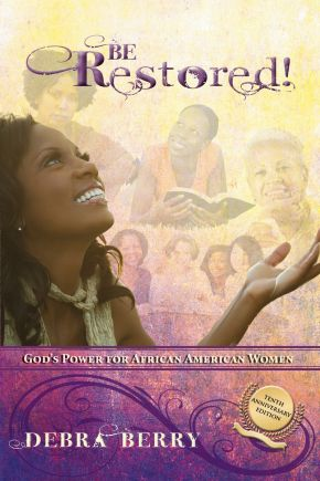 Be Restored!: God's Power for African American Women