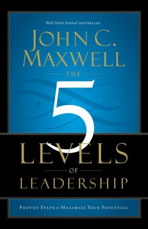 The 5 Levels of Leadership: Proven Steps to Maximize Your Potential *Scratch & Dent*