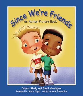 Since We're Friends: An Autism Picture Book *Scratch & Dent*