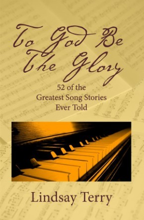 To God Be the Glory: 52 of the Greatest Song Stories Ever Told