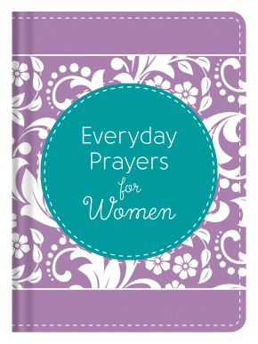 Everyday Prayers for Women: Daily Inspiration (New Life Bible)