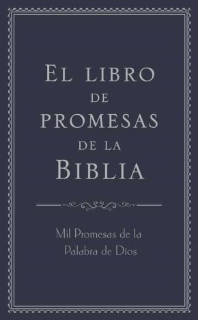 El libro de promesas de la Biblia: Mil Promesas de la Palabra de Díos (Spanish Edition)