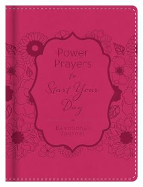 Power Prayers to Start Your Day Devotional Journal