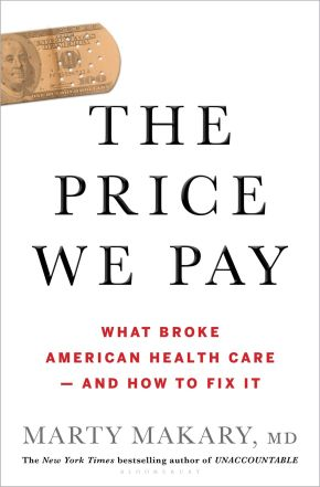 The Price We Pay: What Broke American Health Care--and How to Fix It *Scratch & Dent*