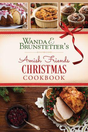 Wanda E. Brunstetter's Amish Friends Christmas Cookbook