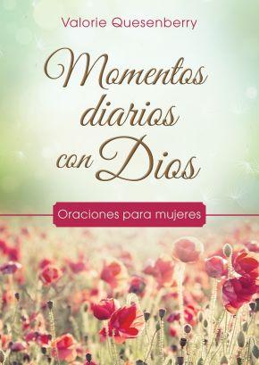 Momentos diarios con Dios: Oraciones para mujeres (Spanish Edition)