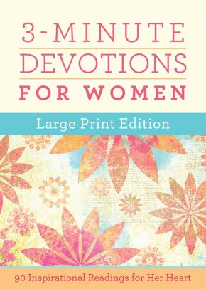 3-Minute Devotions for Women Large Print Edition: 90 Inspirational Readings for Her Heart *Scratch & Dent*