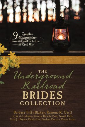 The Underground Railroad Brides Collection: 9 Couples Navigate the Road to Freedom before the Civil War *Scratch & Dent*
