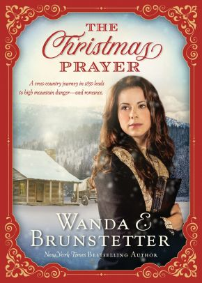 A Christmas Prayer: A cross-country journey in 1850 leads to high mountain danger and romance.
