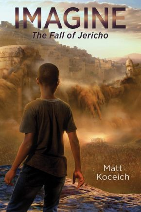 Imagine. . .The Fall of Jericho (Imagine...Series)