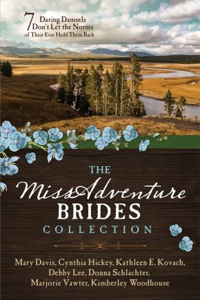 The MISSadventure Brides Collection: 7 Daring Damsels Don't Let the Norms of Their Eras Hold Them Back *Scratch & Dent*