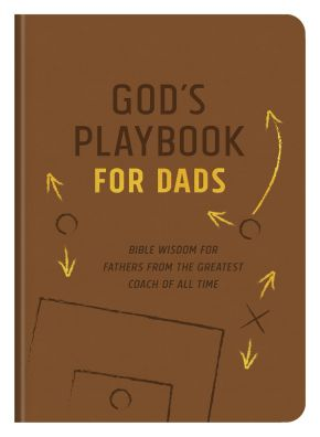 God's Playbook for Dads: Bible Wisdom for Fathers from the Greatest Coach of All Time *Scratch & Dent*