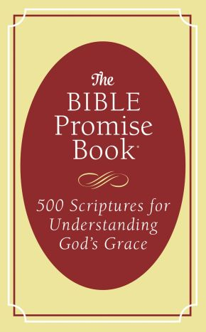 The Bible Promise Book: 500 Scriptures for Understanding God's Grace