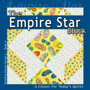 The Empire Star Block: A Classic For Today's Quilt (Building Block Series 2)